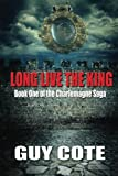 Long Live the King: Book One of the Charlemagne Saga (Volume 1)