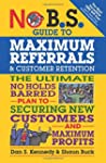 No B.S. Guide to Maximum Referrals an...