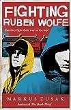 Markus Zusak Fighting Ruben Wolfe (Underdogs)