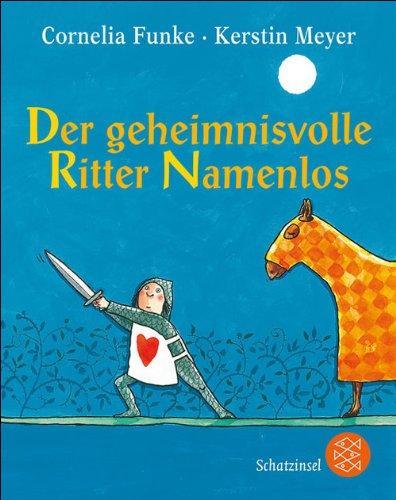 Cornelia Funke - Der geheimnisvolle Ritter Namenlos