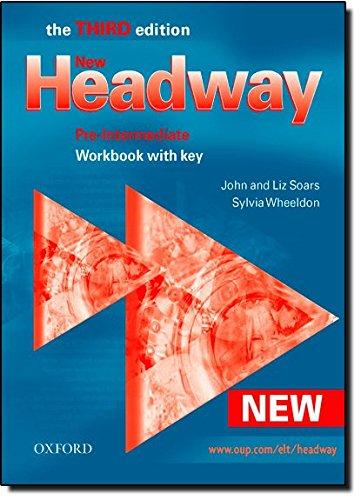 New Headway Pre-Intermediate: Workbook With Answer Key 3rd Edition: Workbook with Key Pre-intermediate lev (New Headway Third Edition)