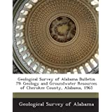 Geological Survey of Alabama Bulletin 79: Geology and Groundwater Resources of Cherokee County, Alabama, 1965