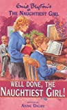 Well Done Naughtiest Girl (Enid Blyton's the Naughtiest Girl) (0340744243) by Anne Digby