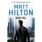 Dead Fall - A Joe Hunter Short Storyby Matt Hilton