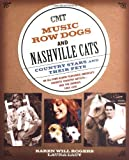 Music Row Dogs and Nashville Cats: Country Stars and Their Pets [Paperback]