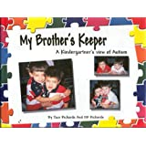 My Brother's Keeper: A Kindergartner's View of Autism ~ Jace Richards