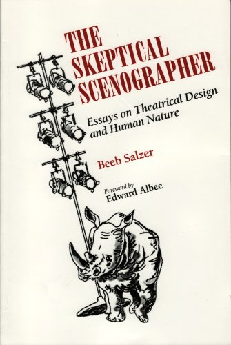The Skeptical Scenographer: Essays on Theatrical Design and Human Nature