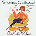 It Must Be Love Audiobook by Rachel Gibson Narrated by Rebecca Tripp
