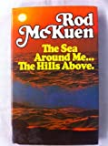 The sea around me--the hills above (0241895057) by McKuen, Rod