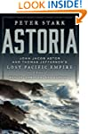 Astoria: John Jacob Astor and Thomas...