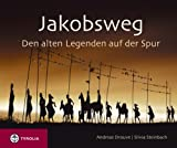 Jakobsweg: Den alten Legenden auf der Spur - Andreas Drouve
