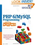 PHP 6/MySQL Programming for the Absol...