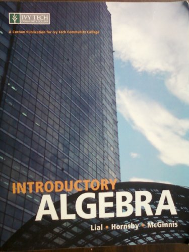 Intorductory Algebra - Custom 8th Edition For Ivy Tech Community College