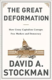 The Great Deformation: How Crony Capitalism Corrupts Free Markets and Democracy