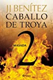 img - for Masada. Caballo de Troya 2 (Spanish Edition) book / textbook / text book