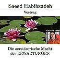 Die zerstörerische Macht der Erwartungen Hörspiel von Saeed Habibzadeh Gesprochen von: Saeed Habibzadeh