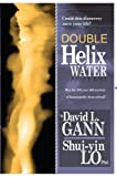 img - for Double Helix Water Has the 200-year-old mystery of homeopathy been solved? by David L. Gann (2009-12-03) book / textbook / text book