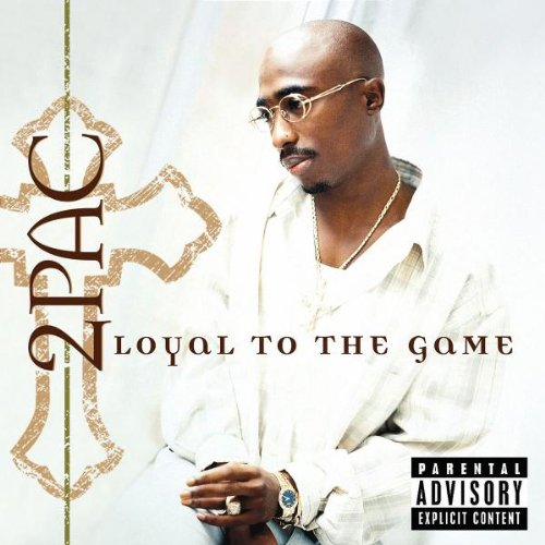 2 Pac - Loyal to the Game - Zortam Music