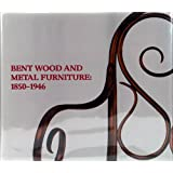 Bent Wood and Metal Furniture 1850-1946 ~ Derek E. Ostergard