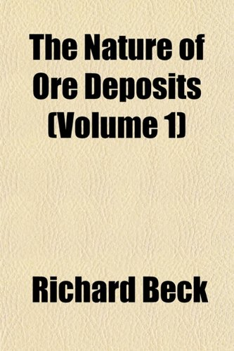 The Nature of Ore Deposits (Volume 1)