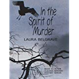 In the Spirit of Murder: The Claudia Hershey Mystery Series, Book 1