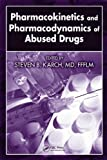 Pharmacokinetics and Pharmacodynamics of Abused Drugs