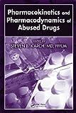 Pharmacokinetics and Pharmacodynamics of Abused Drugs