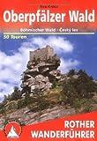 Oberpfälzer Wald: Böhmischer Wald - Ceský les. 50 Touren. Mit GPS-Tracks (Rother Wanderführer) title=