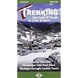 Trekking dal Colle di Tenda al colle di Nava. 55 itinerari nelle valli Vermagna, Colla, Pesio, Ellero, Maudagna...
