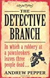 Andrew Pepper The Detective Branch: A Pyke Novel (Pyke Mysteries)