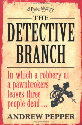 The Detective Branch: A Pyke Mystery