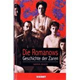 Gudrun Ziegler - DIE ROMANOWS. Geschichte der Zarenvon &#34;Gudrun Ziegler&#34;