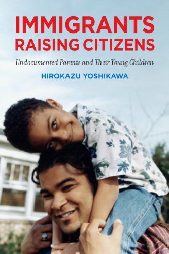 Immigrants Raising Citizens: Undocumented Parents and...