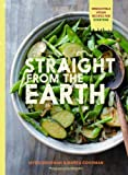 Straight from the Earth: Irresistable Vegan Recipes for Everyone