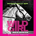 Wild Girl (       UNABRIDGED) by Patricia Reilly Giff Narrated by Justine Eyre