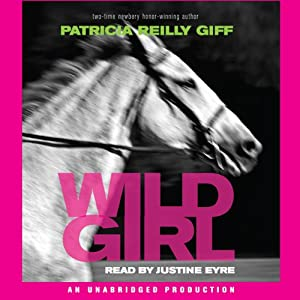 Wild Girl | [Patricia Reilly Giff]