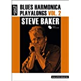 "Blues Harmonica Playalongs Vol.2, deutsche Ausgabe, Steve Baker (inkl. Audio-CD)von ""Steve Baker"""