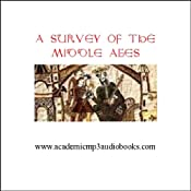 A Survey of the Middle Ages: c. 500 - c. 1270 A.D. | [John Pruskin]