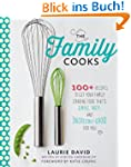The Family Cooks: 100+ Recipes Guaran...