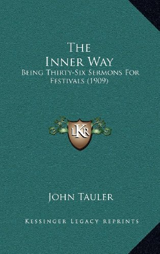 The Inner Way: Being Thirty-Six Sermons for Festivals (1909)