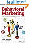 Behavioral Marketing: Delivering Pers...