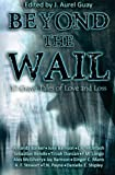 img - for Beyond the Wail: 12 Grave Stories of Love and Loss book / textbook / text book
