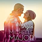 Tell Me Again Audiobook by Michelle Major Narrated by Natalie Duke