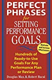 img - for Perfect Phrases for Setting Performance Goals : Hundreds of Ready-to-Use Goals for Any Performance Plan or Review book / textbook / text book