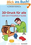 3D-Druck f�r alle: Der Do-it-yourself...