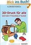 3D-Druck f�r alle: Der Do-it-yourself...