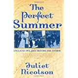 The Perfect Summer: England 1911, Just Before the Storm ~ Juliet Nicolson