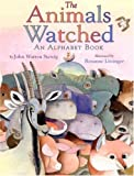 img - for The Animals Watched: An Animal Alphabet book / textbook / text book