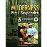 Wilderness First Responder, 2nd: How to Recognize, Treat, and Prevent Emergencies in the Backcountryby Buck Tilton
