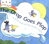 img - for Drop Goes Plop: A First Look at the Water Cycle (Little Bees) book / textbook / text book